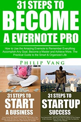 Business Mastery Box: Master Evernote, Startup Success and Business Skills! Build and Design Your Dream Business and Work Flow to Succeed (Boxing Philip Vang Book 1)  by  Philip Vang