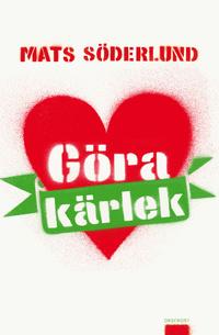Göra kärlek Mats Söderlund