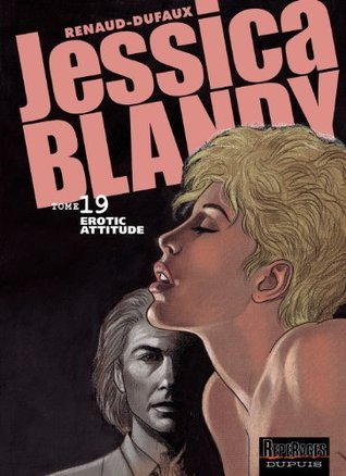 Jessica Blandy - 19 - Erotic attitude  by  Dufaux