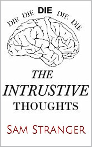The Intrusive Thoughts  by  Sam Stranger