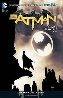 Batman, Vol. 6: Graveyard Shift  by  Scott Snyder