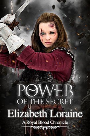 Power of the Secret: a Royal Blood Chronicle (Royal Blood Chronicles Book, #10) Elizabeth Loraine