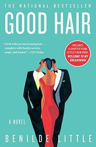 Good Hair: A Novel Benilde Little