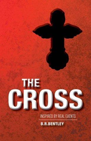 The Cross B.R. Bentley
