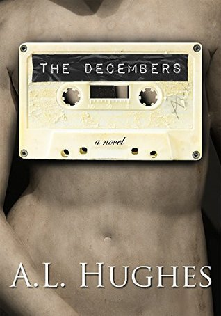 The Decembers A.L. Hughes