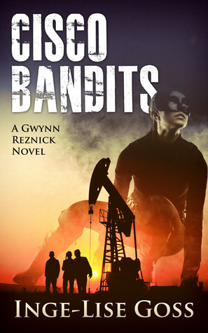 Cisco Bandits: A Gwynn Reznick Novel Inge-Lise Goss