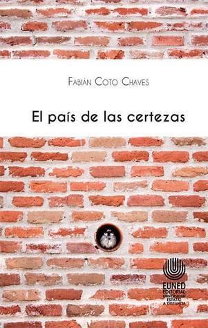 El país de las certezas  by  Fabián Coto