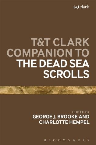 T&T Clark Companion to the Dead Sea Scrolls  by  George J. Brooke