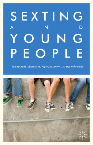 Sexting and Young People  by  Thomas Crofts