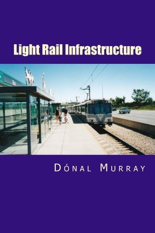 Light Rail Infrastructure Donal Murray