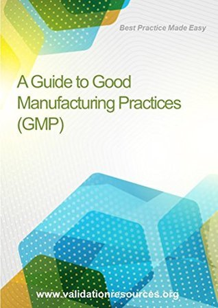 A Guide to Good Manufacturing Practices  by  EP Tobin