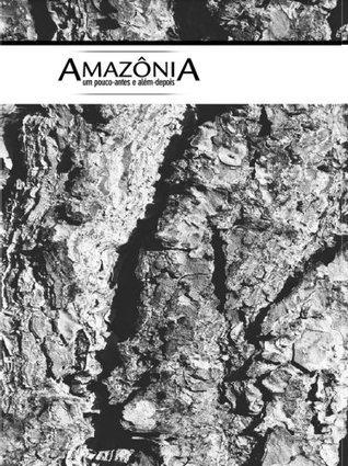 Amazônia - Um pouco antes e além depois Samuel Benchimol