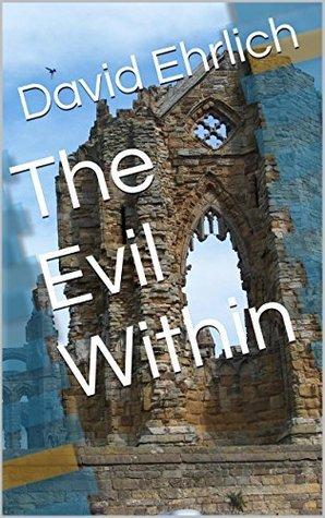 The Evil Within David Ehrlich