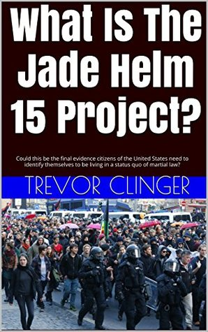 What Is The Jade Helm 15 Project?: Could this be the final evidence citizens of the United States need to identify themselves to be living in a status quo of martial law? Trevor Clinger