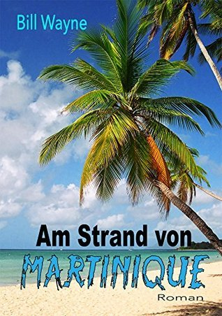 Am Strand von Martinique  by  Bill Wayne