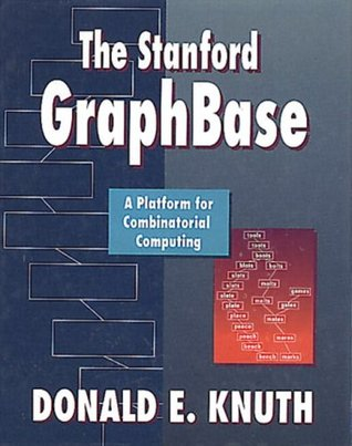 The Stanford GraphBase: A Platform for Combinatorial Computing  by  Donald Ervin Knuth