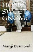 Home Sweet Gnome (Comeuppance Book 3)  by  Margi Desmond