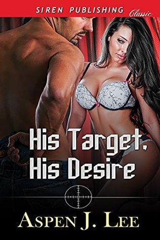 His Target, His Desire Aspen J. Lee