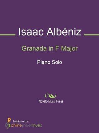 Granada in F Major  by  Isaac Albéniz