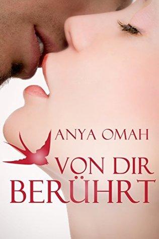 Von dir berührt Anya Omah