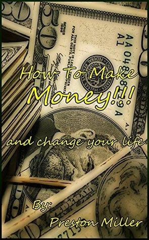 How To Make Money!!! Preston Miller