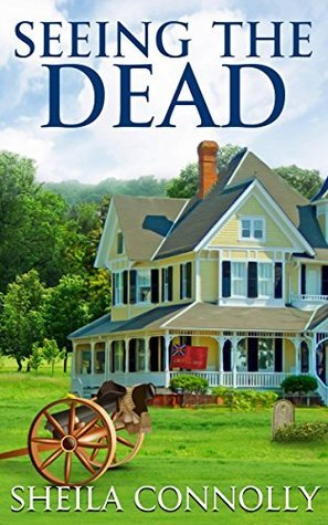Seeing the Dead (Relatively Dead Mysteries Book 2) Sheila Connolly