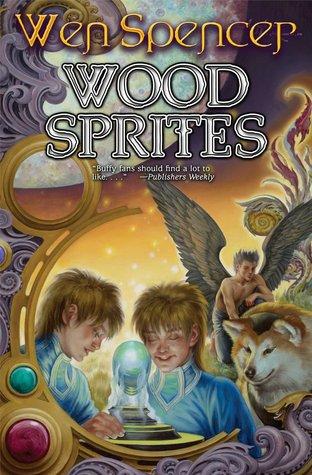 Wood Sprites Wen Spencer