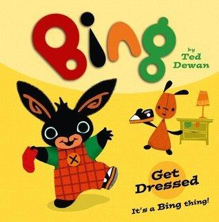 Bing: Get Dressed  by  Ted Dewan