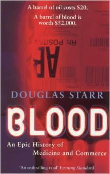 Blood: An Epic History Of Medicine And Commerce  by  Douglas Starr