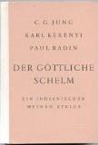 Der göttliche Schelm: Ein indianischer Mythen-Zyklus  by  Paul Radin
