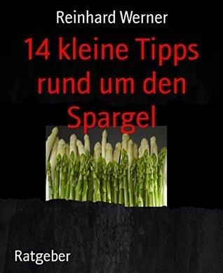 14 kleine Tipps rund um den Spargel  by  Reinhard Werner