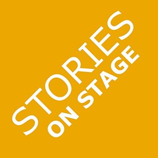 Stories on Stage: Childrens Plays for Readers Theater (or Readers Theatre), With 15 Scripts from 15 Authors, Including Louis Sachar, Nancy Farmer, Russell Hoban, Wanda Gag, and Roald Dahl Aaron Shepard