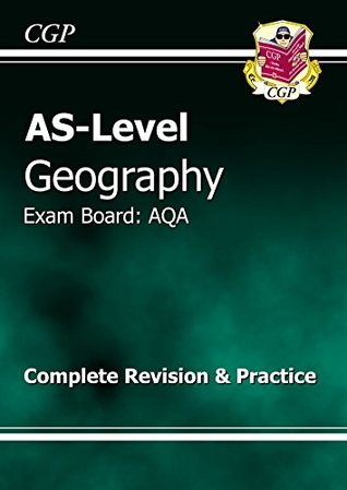 AS Level Geography AQA Complete Revision & Practice CGP Books