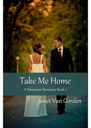 Take Me Home (A Paramour Romance #2)  by  Janet Van Gorden