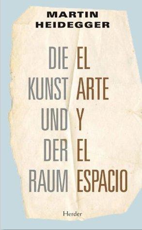 El arte y el espacio  by  Martin Heidegger