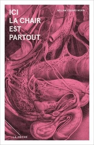 Ici la chair est partout  by  William Lessard Morin