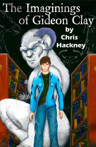 The Imaginings of Gideon Clay  by  Chris Hackney
