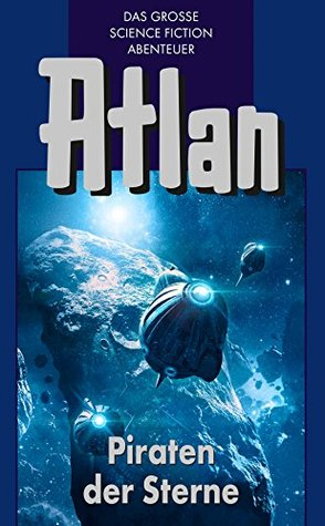 Atlan 19: Piraten der Sterne (Blauband): Der Kristallprinz: Die Jugendabenteuer  by  H.G. Franzis