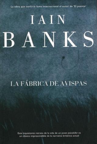 La Fabrica De Avispas  by  Iain Banks