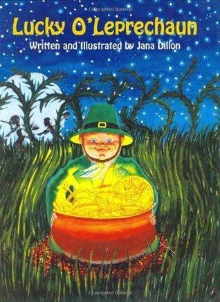 Lucky OLeprechaun (Lucky OLeprechaun Series)  by  Jana Dillon