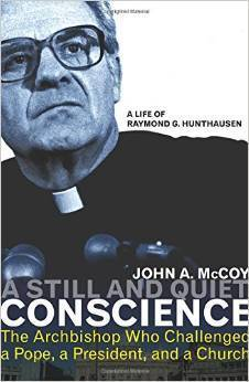 A Still and Quiet Conscience: The Archbishop Who Challenged a Pope, a President, and a Church John A. McCoy
