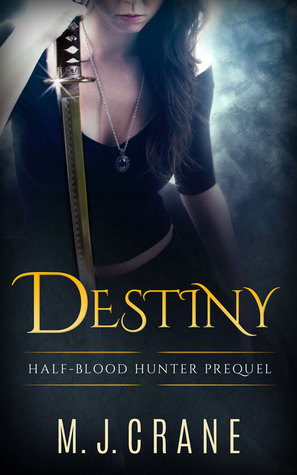 Destiny: Half-Blood Hunter Prequel  by  M. J. Crane