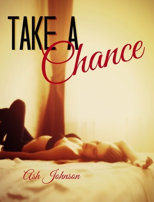 Take a Chance (Take #2)  by  Ash Johnson