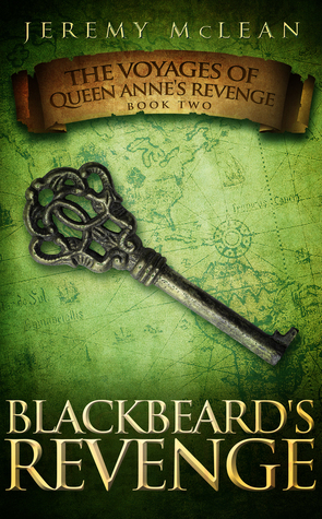 Blackbeards Revenge (The Voyages of Queen Annes Revenge #2)  by  Jeremy McLean
