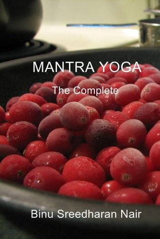 Mantra Yoga: The Complete  by  Binu Sreedharan Nair