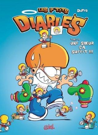 Une soeur ça suffit !!! (Les ptits diables, #8B)  by  Olivier Dutto