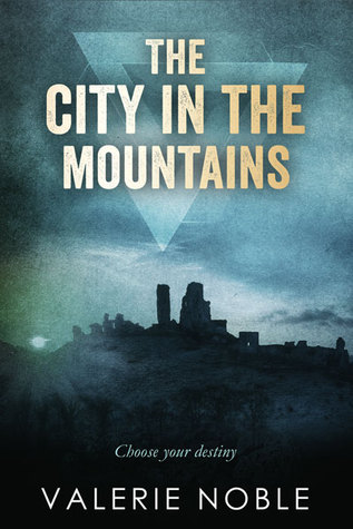 The City in the Mountains (The Energy Crusades #2)  by  Valerie Noble
