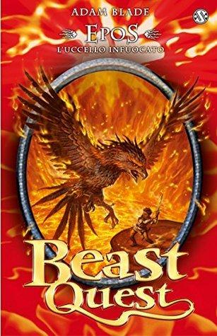 Epos. Luccello di fuoco: Beast Quest [vol. 6]  by  Adam Blade