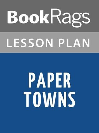 Paper Towns Lesson Plans BookRags