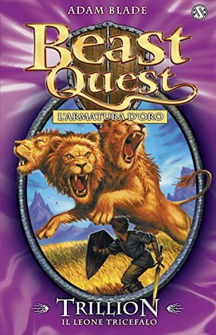 Trillion. Il Leone Tricefalo: Beast Quest [vol. 12]  by  Adam Blade